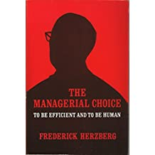 Managerial Choice: To be Efficient and to be Human