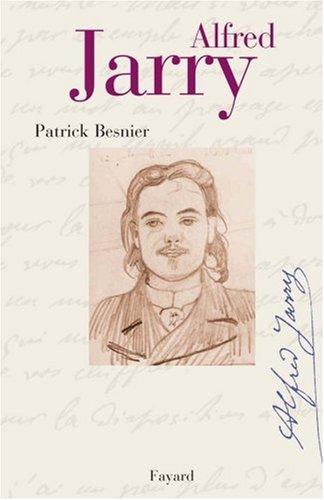 Alfred Jarry par Patrick Besnier