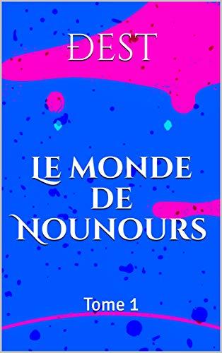 Couverture du livre Le monde de Nounours: Tome 1