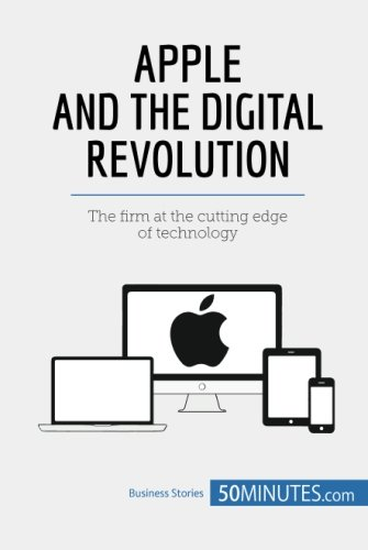 Apple and the Digital Revolution: The firm at the cutting edge of technology