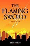 The Flaming Sword: A Novel of the End