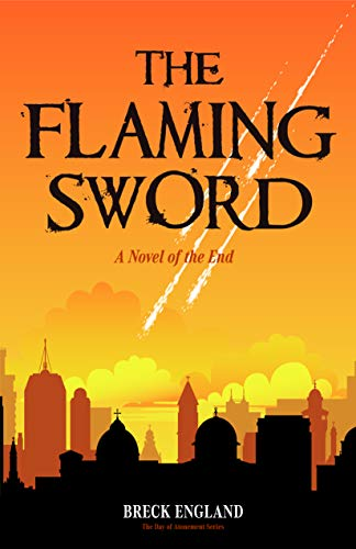 The Flaming Sword: A Novel of the End (English Edition)