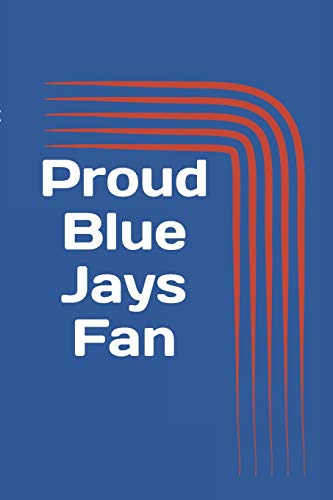 Proud Blue Jays Fan: A sports themed unofficial MLB notebook journal for your everyday needs