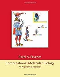 Computational Molecular Biology: An Algorithmic Approach (Computational Molecular Biology) by Pavel A. Pevzner (2000-08-21)