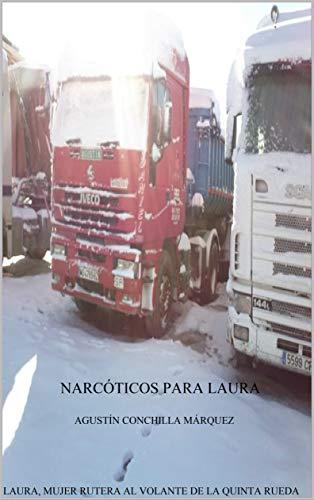 NARCÓTICOS PARA LAURA: AGRESIÓN A MUJER RUTERA por AGUSTÍN CONCHILLA MÁRQUEZ
