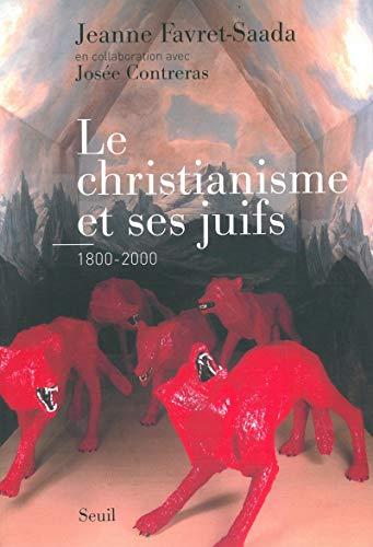 Le Christianisme et ses juifs (1800-2000)