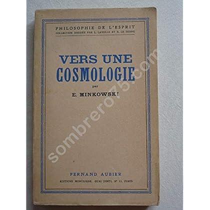 E. Minkowski. Vers une cosmologie : . Fragments philosophiques