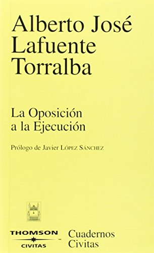 La oposición a la ejecución (Cuadernos) por Alberto José Lafuente Torralba