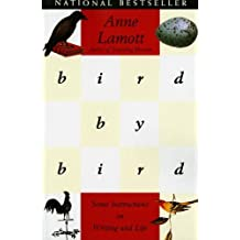 Bird by Bird: Some Instructions on Writing and Life by Lamott, Anne (1995) Paperback