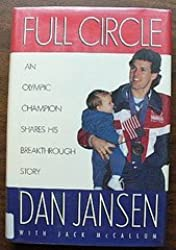 Full Circle:: An Olympic Champion Shares His Breakthrough Story by Dan Jansen (1994-11-01)