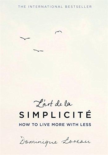 L'art de la Simplicité (The English Edition): How to Live More With Less by Dominique Loreau (2016-04-21)
