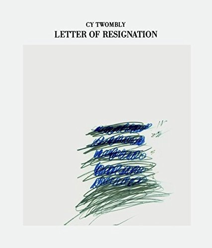 Letter of Resignation por Cy Twombly