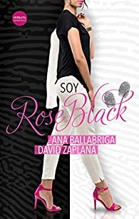 Soy Rose Black par Ana Ballabriga