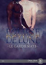 Éclipse de lune: Le gardien #3.5 par LN. Nikita