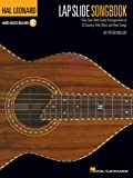 Hal Leonard Lap Slide Songbook: Play Solo Slide Guitar Arrangements of 22 Country, Folk, Blues and Rock Songs (English Edition)