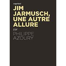 Jim Jarmusch, une autre allure