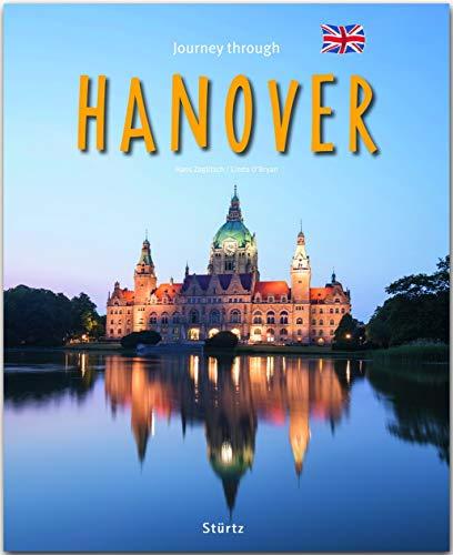 Journey through Hanover - Reise durch Hannover: Ein Bildband mit über 200 Bildern auf 140 Seiten - STÜRTZ Verlag