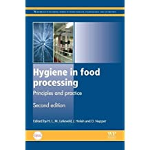 Hygiene in Food Processing: Principles and Practice (Woodhead Publishing Series in Food Science, Technology and Nutrition)