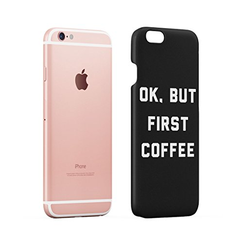 Ok But Coffee First Funny Morning Zitat Dünne Rückschale aus Hartplastik für iPhone 7 & iPhone 8 Handy Hülle Schutzhülle Slim Fit Case cover Black First Coffee