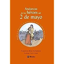 Andanzas de los héroes del 2 de mayo (Castellano - A Partir De 10 Años - Andanzas)