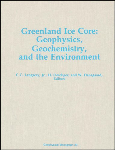 Greenland Ice Core: Geophysics, Geochemistry, and the Environment (Geophysical Monograph)