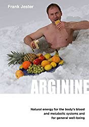 Arginine: Natural energy for the body's blood and metabolic systems and for general wellbeing (English Edition)