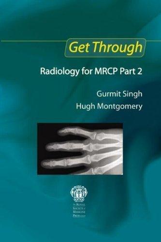 Get Through Radiology for MRCP Part 2 1st edition by Singh, Gurmit, Montgomery, Hugh (2007) Paperback