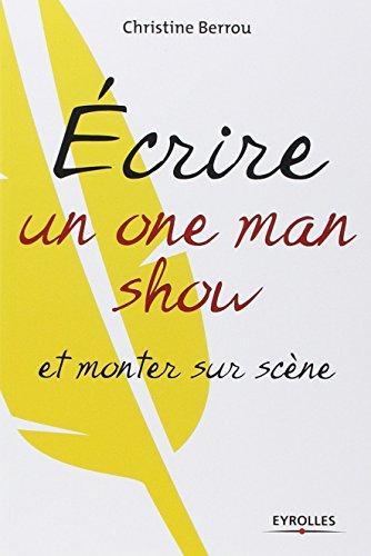 Ecrire un one-man-show et monter sur scène par Christine Berrou