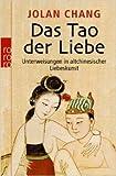 Das Tao der Liebe: Unterweisungen in altchinesischer Liebeskunst ( 2. Mai 2009 )