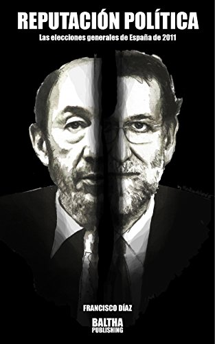 Reputación Política: Las Elecciones Generales de España de 2011