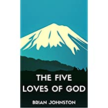 The Five Loves of God (English Edition)