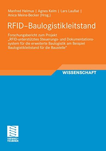 """RFID-Baulogistikleitstand: Forschungsbericht zum Projekt """"RFID-unterstütztes Steuerungs- und Dokumentationssystem für die erweiterte Baulogistik am Beispiel ... für die Baustelle"""" (RFID im Bauwesen)"""
