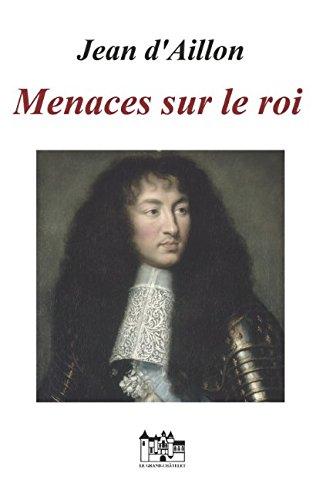 MENACES SUR LE ROI: Les enquêtes de Louis Fronsac