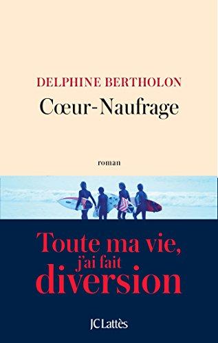 Coeur-Naufrage (Littérature française) par [Bertholon, Delphine]