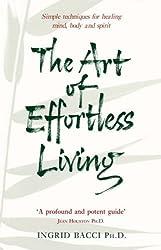 The Art Of Effortless Living by Ingrid Bacci (3-Jun-2002) Paperback