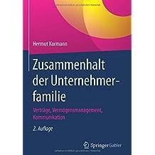 Zusammenhalt der Unternehmerfamilie: Verträge, Vermögensmanagement, Kommunikation