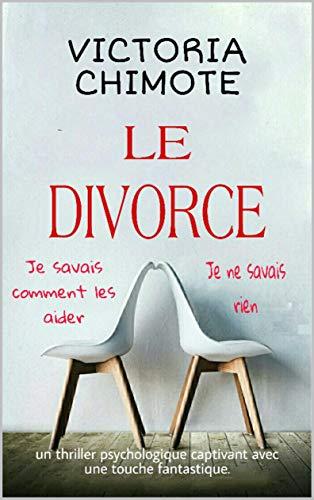 Couverture du livre Le divorce: Un thriller psychologique captivant avec une touche fantastique