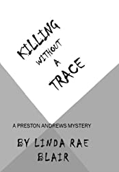 Killing Without A Trace (The Preston Andrews Mysteries Book 13)