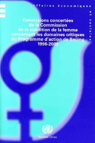 Conclusions concertées de la commission de la condition de la femme concernant les domaines critiques du programme d'action de Beijing: 1996 to 2009