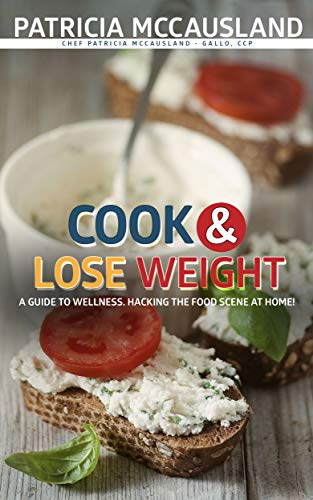 Cook & Lose Weight: Delicious Diets are Sustainable Diets (Chef Pachi Fit Book 1) (English Edition)