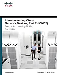 Interconnecting Cisco Network Devices, Part 2 (ICND2) Foundation Learning Guide