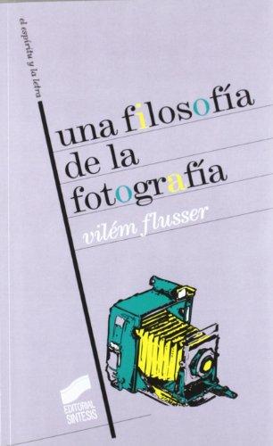 Una filosofía de la fotografía (Arte-Espiritu Y La Letra)