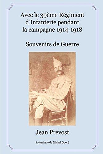 Avec le 39ème Régiment d'Infanterie pendant la campagne 1914-1918