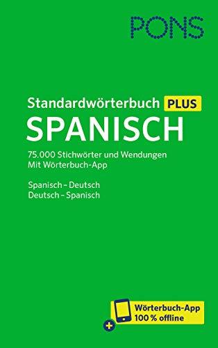PONS Standardwörterbuch Plus Spanisch: 75.000 Stichwörter und Wendungen. Mit Wörterbuch-App. Spanisch - Deutsch / Deutsch - Spanisch