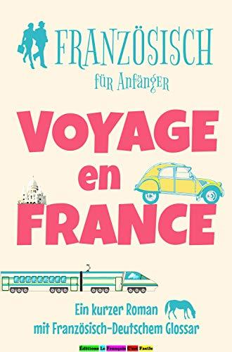 Französisch Für Anfänger Voyage En France Ein Kurzer Roman Mit