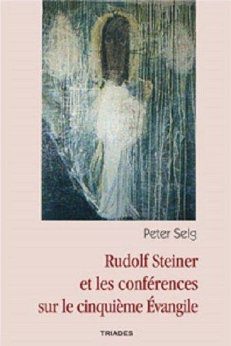 Rudolf Steiner et les conférences sur le cinquième Évangile