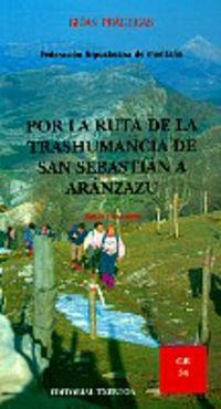 (gr-34) Por La Ruta Trashumancia De San Sebastian A Aranzazu (Guias Practicas)