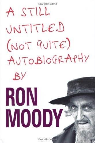 A Still Untitled, Not Quite Autobiography by Ron Moody (25-Oct-2010) Hardcover