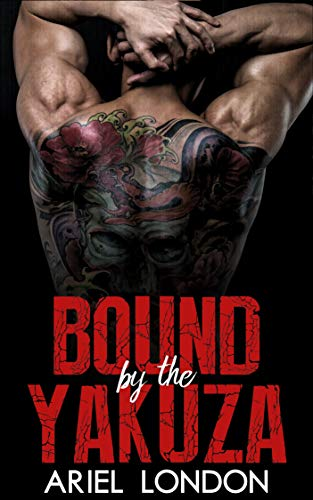 Bound by the Yakuza: A Japanese Mafia Bad Boy Romance (Yakuza Bad Boys Book 3) (English Edition)