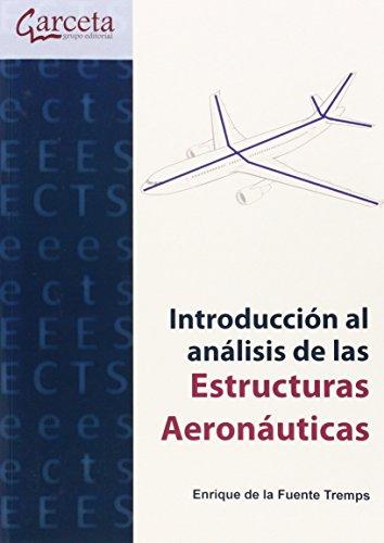 Introducción al análisis de estructuras aeronáuticas (Texto (garceta)) por Enrique de la Fuente Temps